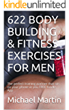 622 BODY BUILDING & FITNESS EXERCISES FOR MEN: The perfect training partner that sits on your phone in you FREE Kindle App