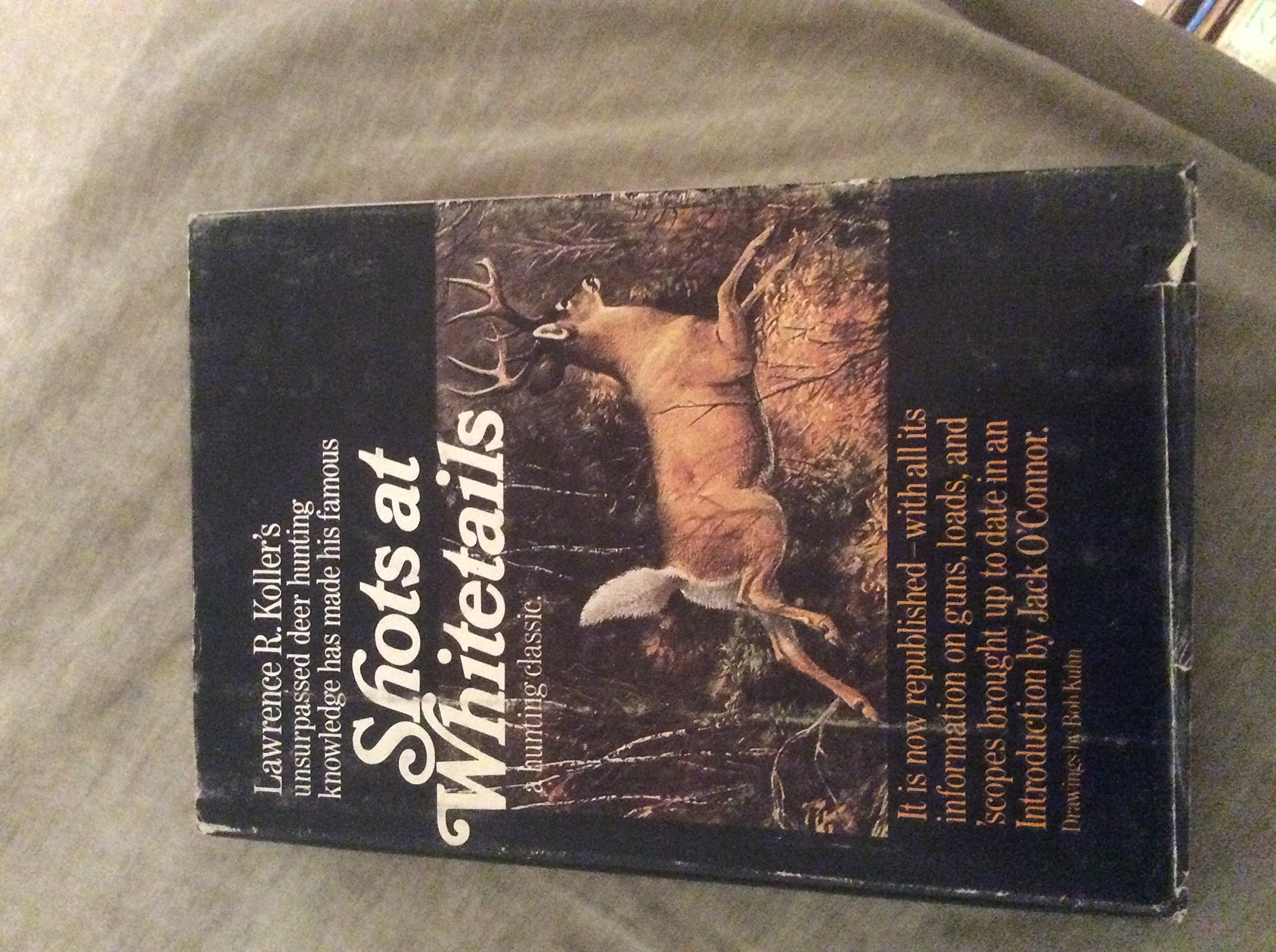 Shots At Whitetails A Hunting Classic Lawrence R Koller Jack O To Shoot Deer With Rifle Diagram I Have Two Of These Rifles And Oconnor Bob Kuhn Books
