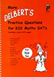 More Delbert's Practice Questions and Papers for Maths SATs: Year 6