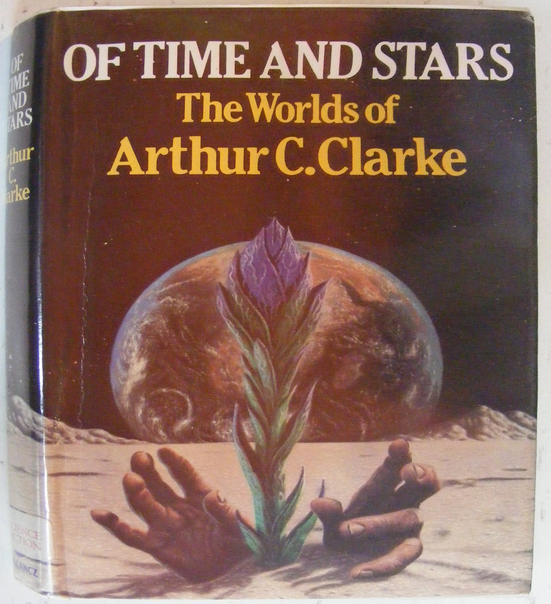 Of Time and Stars: The Worlds of Arthur C.Clarke