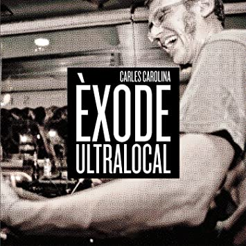 Èxode Ultralocal: La Increïble Història De Carles Carolina: Amazon.es: Música