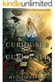 Curiouser and Curiouser: Steampunk Alice in Wonderland (Steampunk Fairy Tales Book 1) (English Edition)