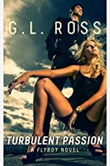 Turbulent Passion (The Flyboy Trilogy Book 1) Kindle Edition