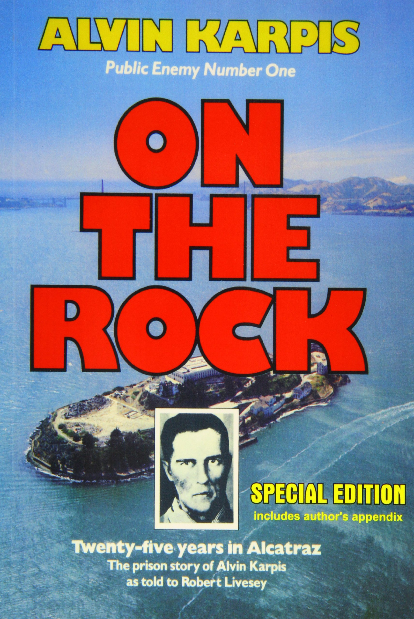 On The Rock Twenty Five Years In Alcatraz The Prison Story Of