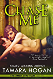 Chase Me (Underbelly Chronicles Book 2)