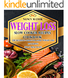 Weight Loss Slow Cooker Recipes Cookbook: The Ultimate Guide for Rapid Weight Loss Including 30 Days Smart Points Meal Plans