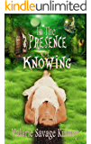 In the Presence of Knowing (Secrets of Windy Springs Book 1)