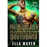 Protected By The Alien Bodyguard (A SciFi Alien Warrior Romance) (Mates of the Kaluma Book 2)