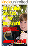 Australian Snakes In My Backyard: Fascinating Fun Question and Answer Facts About Australia's Venomous and Non-Venomous Snake Species Found In The Western Region of Brisbane Queensland Australia