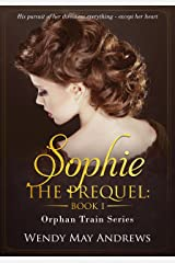 Sophie - Orphan Train Series Prequel: A Sweet Historical Romance Kindle Edition