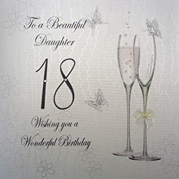 White Cotton Cards To A Beautiful Daughter 18 Handmade Large 18th Birthday Card Coupe Glass Amazonca Home Kitchen