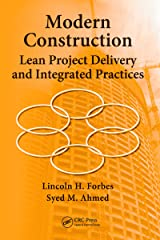 Modern Construction: Lean Project Delivery and Integrated Practices (Systems Innovation Book Series) Kindle Edition