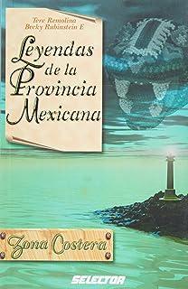 Leyendas de la provincia mexicana Zona Costera (Literatura Juvenil) (Spanish Edition)