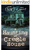 The Haunting of the Creole House