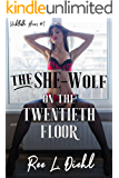 The She-Wolf on the Twentieth Floor: Unbillable Hours #1