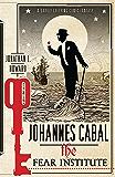 Johannes Cabal: The Fear Institute (Johannes Cabal series Book 3)
