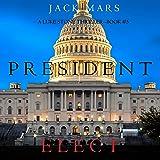 President Elect: A Luke Stone Thriller, Book 5