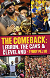 The Comeback: LeBron, the Cavs & Cleveland: How LeBron James Came Home and Brought a Championship to Cleveland