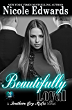 Beautifully Loyal (Southern Boy Mafia Book 2)
