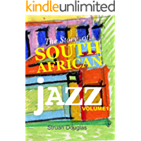 The Story of South African Jazz: Volume One