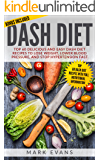 DASH Diet: Top 60 Delicious and Easy DASH Diet Recipes to Lose Weight, Lower Blood Pressure, And Stop Hypertension Fast  (DASH Diet Series  Book 1)