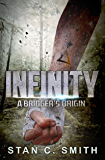 Infinity: A Bridger's Origin (Bridgers Series Book 0)