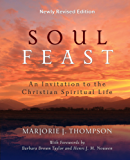 Soul Feast, Newly Revised Edition: An Invitation to the Christian Spiritual Life