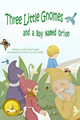 Three Little Gnomes and a Boy Named Orion Kindle Edition