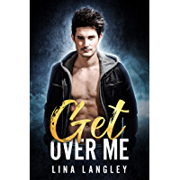Get Over Me (English Edition)
