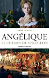 Angélique. Le chemin de Versailles t.2 - éd. d'origine GF