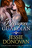 The Dragon Guardian (Lochguard Highland Dragons Book 2)