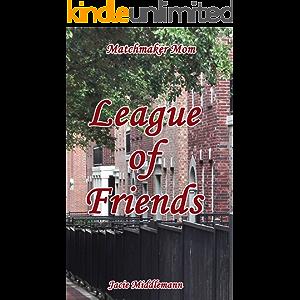 League of Friends (Matchmaker Mom Book 3)