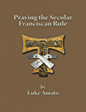 Praying the Secular Franciscan Rule