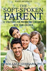The Soft-Spoken Parent: 55 Strategies for Preventing Contention with Your Children Kindle Edition