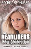 The Deadliners: New Generation: Reapers Trilogy Book 2