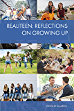 Realiteen: A Guide to Growing Up