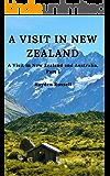 A Visit In New Zealand: A Visit in New Zealand and Australia, Part 1