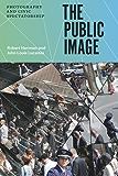 The Public Image: Photography and Civic Spectatorship