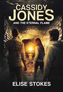 Cassidy Jones and the Eternal Flame (Cassidy Jones Adventures Book 5)