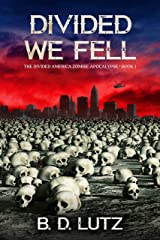 Divided We Fell (The Divided America Zombie Apocalypse Book 1) Kindle Edition