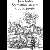 Stamattina stasera troppo presto (Italian Edition) book cover