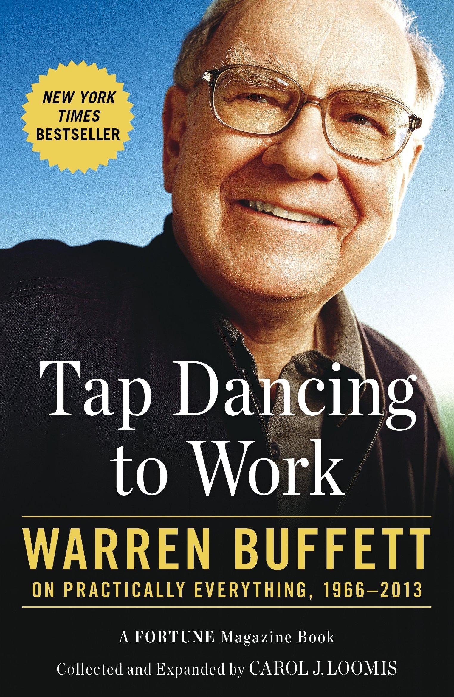 Tap Dancing To Work  Warren Buffett On Practically Everything 1966 2013