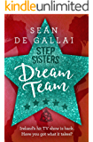 Dream Team (Step Sisters Book 2)