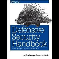 Defensive Security Handbook: Best Practices for Securing Infrastructure