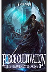 Force Cultivation (The Heavenly Throne Book 1): A LitRPG Wuxia Series Kindle Edition