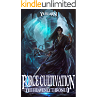 Force Cultivation (The Heavenly Throne Book 1): A LitRPG Wuxia Series