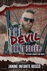 The Devil Don't Sleep (Satan's Knights Transition Of Power Book 2) Kindle Edition