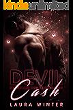 Devil Cash - du weckst den Teufel in mir: Erotischer Liebesroman