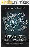 Servant of the Underworld (Obsidian and Blood Book 1)