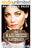 Mail Order Bride: The Mail Order Matchmaker: Clean and Wholesome Western Historical Romance (The Mail Order Bride Matchmaker Series Book 1)